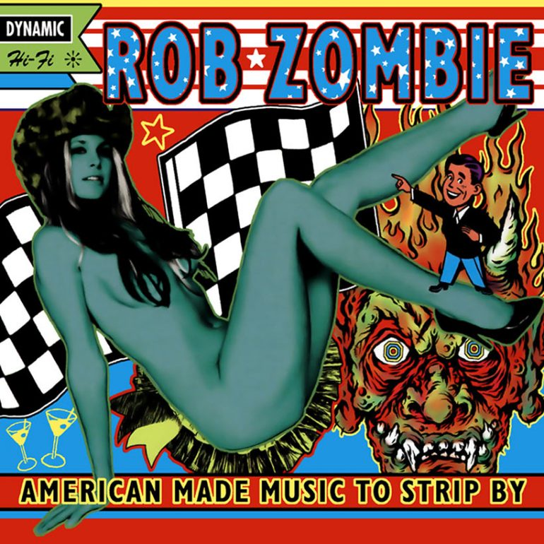 Grin And Bare It Rob Zombies American Made Music To Strip